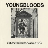 Ride The Wind — The Youngbloods