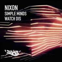 Simple Minds / Watch Dis — Nixon