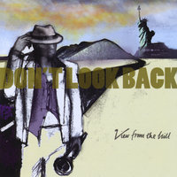Don't Look Back — View From The Hill
