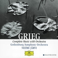Grieg: Complete Music with Orchestra — Neeme Järvi, Gothenburg Symphony Orchestra
