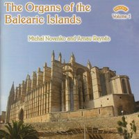 The Organs of the Balearic Islands - Vol 1 — Arnau Reynes I Florit|Michal Novenko