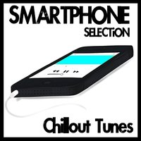 Smartphone Selection - Chillout Tunes — сборник