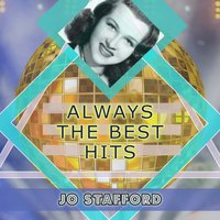 Always The Best Hits — Jo Stafford
