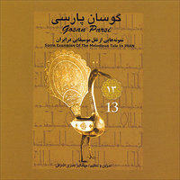 Gosan Parsi-13 (Some Examples Of The Melodious Tale In Iran) — Persian Folk Music Masters