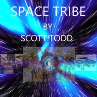Space Tribe — Scott Todd