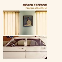 Mister Freedom — Neon Brown, Mister Freedom, F. Lawless