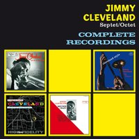 Jimmy Cleveland Septet/Octet Complete Recordings — Jimmy Clevelend