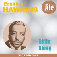 Riffin' Along — Erskine Hawkins & His Orchestra