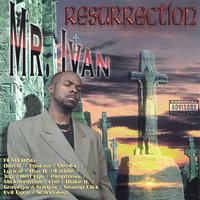 Resurrection — Mr. Ivan