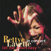 Let Me Down Easy - In Concert — Bettye LaVette