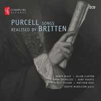 Purcell Songs Realised by Britten — Allan Clayton, Joseph Middleton, Ruby Hughes, Joseph Middleton and Singers, Генри Пёрселл, Бенджамин Бриттен