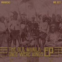 The Old Manila - Once Were Kings — Mknocks