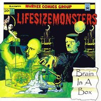 Brain in a Box — Lifesize Monsters