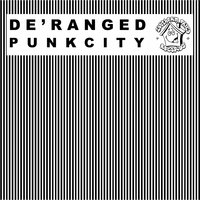 Punk City — De'Ranged