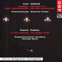 Janáček: The Diary of One Who Disappeared & Poulenc: La voix humaine — Symphonieorchester Vorarlberg, Christoph Eberle, Various, Christoph Eberle, Symphonieorchester Vorarlberg, Франсис Пуленк, Леош Яначек