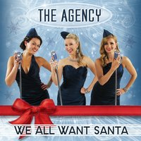 We All Want Santa — The Agency
