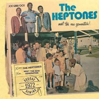Meet The Now Generation — The Heptones