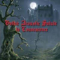 A Gothic Acoustic Salute To Evanescence — Gothic Acoustic Players
