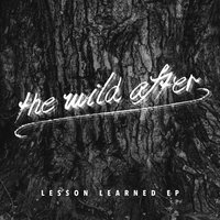 Lesson Learned EP — The Wild After