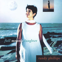 Full Moon's Daughter — Randy Phillips