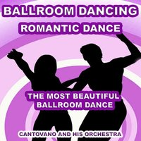Ballroom Dancing: Romantic Dance — Cantovano and His Orchestra