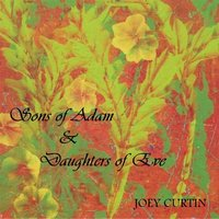 Sons of Adam and Daughters of Eve — Joey Curtin