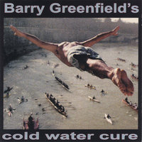 cold water cure — Barry Greenfield