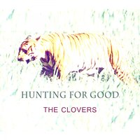 Hunting For Good — The Clovers