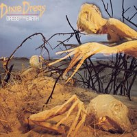 Dregs Of The Earth — Dixie Dregs