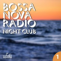 Bossa Nova Radio, Vol. 1 — Luciano salvemini, Francesco Digilio