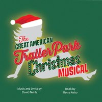 The Great American Trailer Park Christmas Musical - Original Cast Recording — сборник