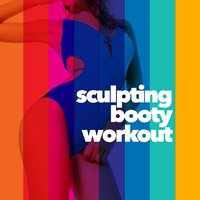 Sculpting Booty Workout — Booty Workout