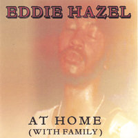 AT HOME — Eddie Hazel