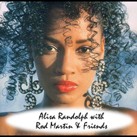 Alisa Randolph With Rod Martin & Friends — Alisa Randolph & Rod Martin