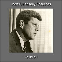 Speeches, Vol. 1 — John F. Kennedy