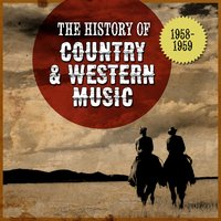 The History Country & Western Music: 1958-1959 — сборник