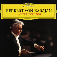 Karajan Master Recordings — Agnes Baltsa, Anna Tomowa-Sintow, Anne-Sophie Mutter, Святослав Рихтер, Мстислав Ростропович, Berlin Philharmonic