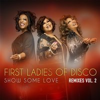 Show Some Love — First Ladies of Disco