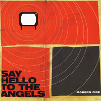 Modern Fire — Say Hello To The Angels