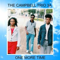 One More Time — TheCampbellTrio