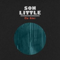 The River — Son Little