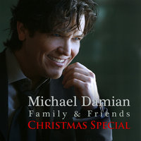 Family & Friends Christmas Special — Michael Damian