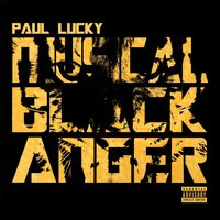 Musical Black Anger — Paul Lucky