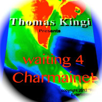 Waiting 4 Charmaine — Thomas Kingi