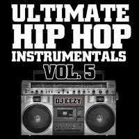 Ultimate Hip Hop Instrumentals, Vol. 5 — DJ Eezy