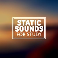 Static Sounds for Study — Sounds for Study