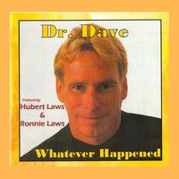 Whatever Happened — Dr. Dave