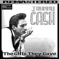 The Gifts They Gave — Johnny Cash