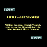 Little Mary Sunshine — John Mcmartin, William Graham, Eileen Brennan, Elmarie Wendel, John Aniston, Elisabeth Parrish