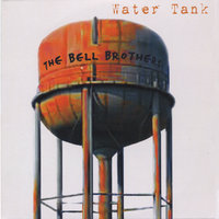 Water Tank — The Bell Brothers